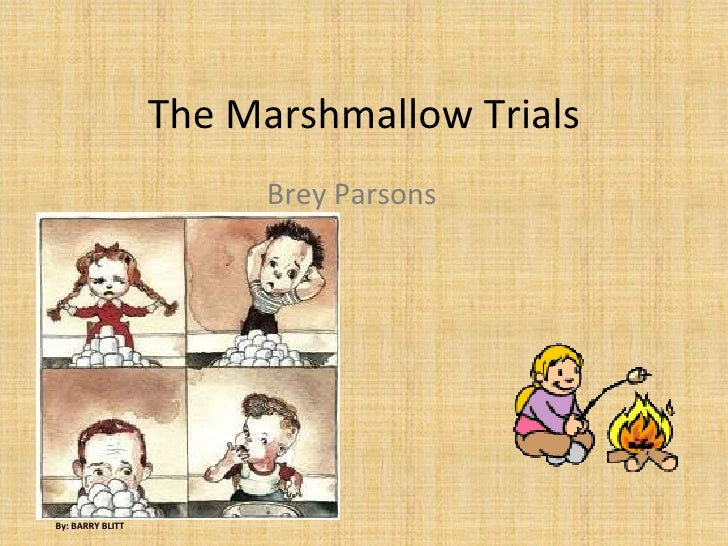 The Marshmallow Trials