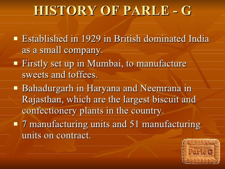 parle products history Parle products ltd as a brand is evaluated in terms of its swot analysis, competition, segment, target group, positioning its tagline/slogan and unique selling proposition are also covered.