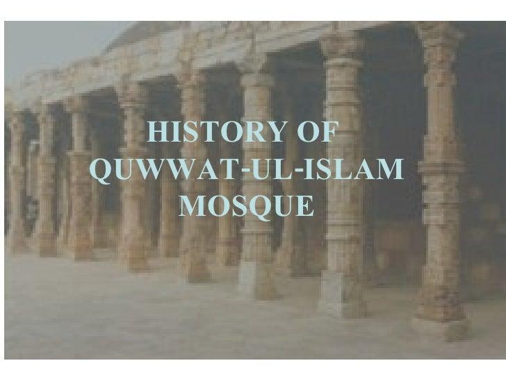 HISTORY OF  QUWWAT-UL-ISLAM MOSQUE