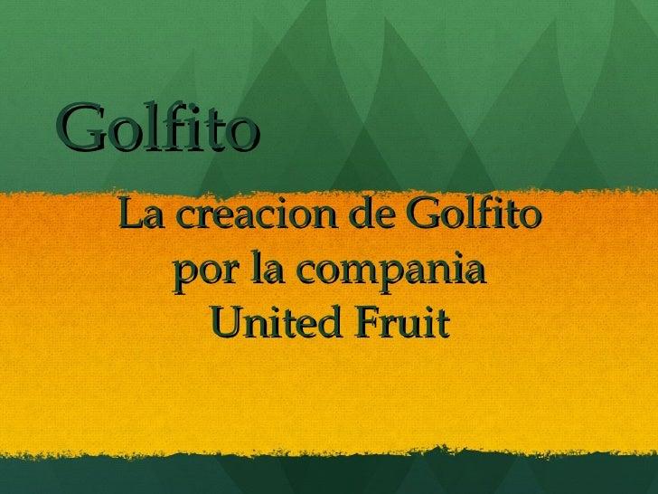 Golfito La creacion de Golfito por la compania  United Fruit