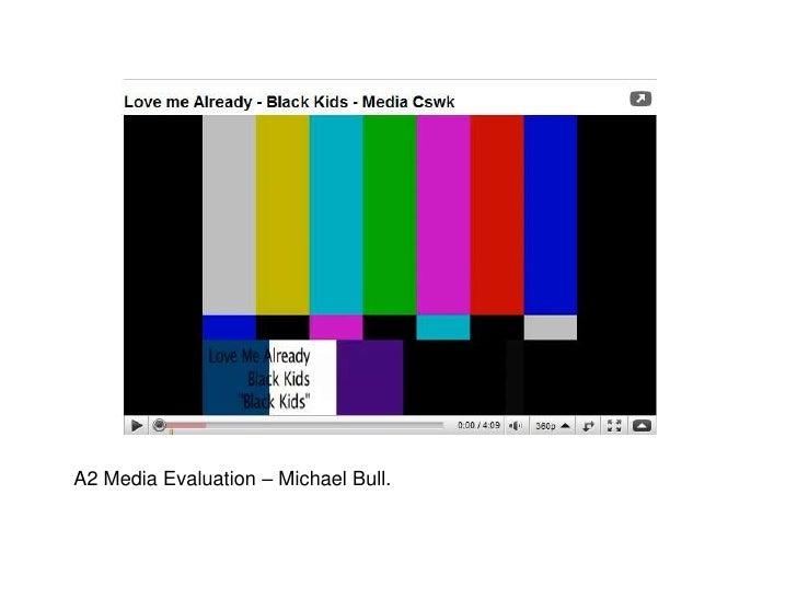 A2 Media Evaluation – Michael Bull.
