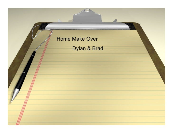 Home Make Over      Dylan & Brad