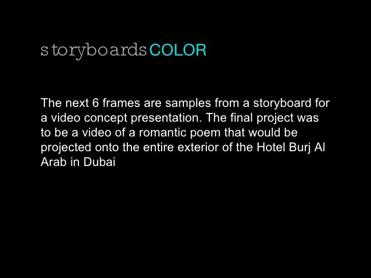 storyboards COLOR The next 6 frames are samples from a storyboard for a video concept presentation. The final project was ...