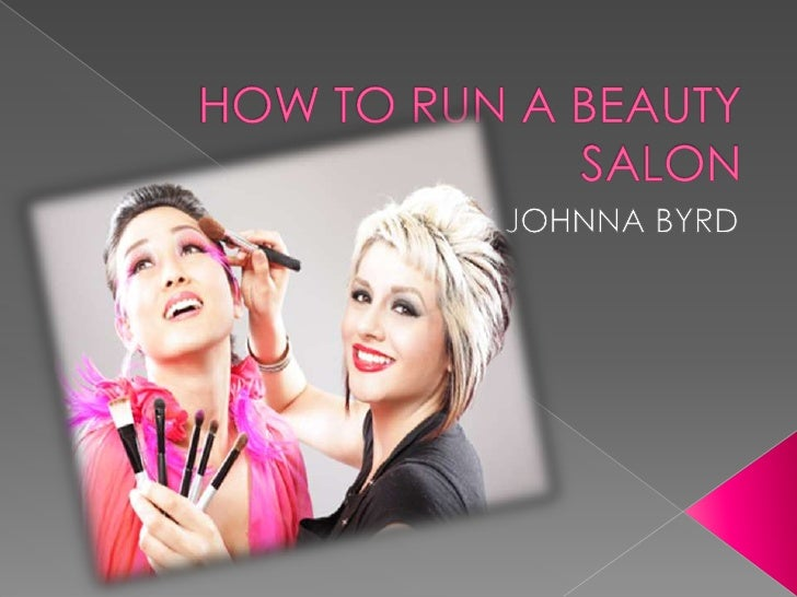 HOW TO RUN A BEAUTY SALON<br />BY JOHNNA BYRD<br />