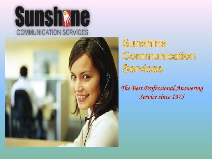 Sunshine Communication Services<br />The Best Professional Answering<br />Service since 1975<br />