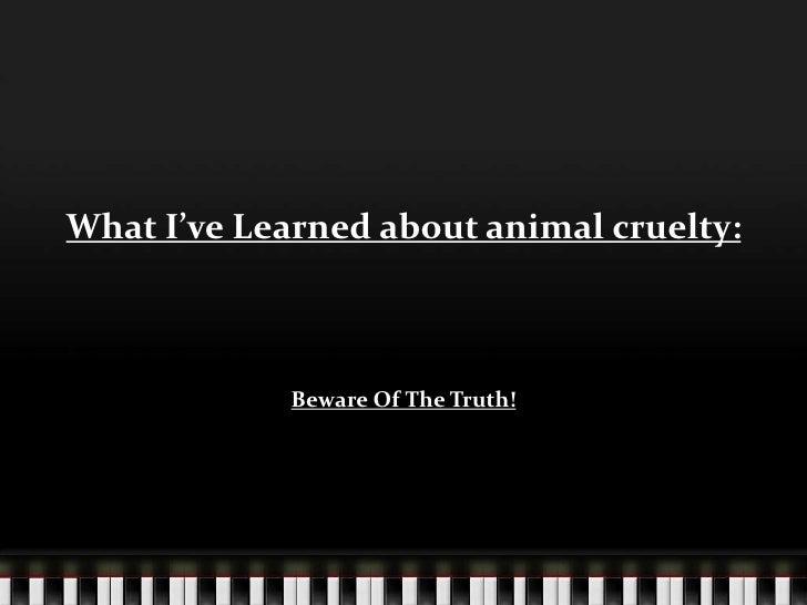 Animal Cruelty Power Point!