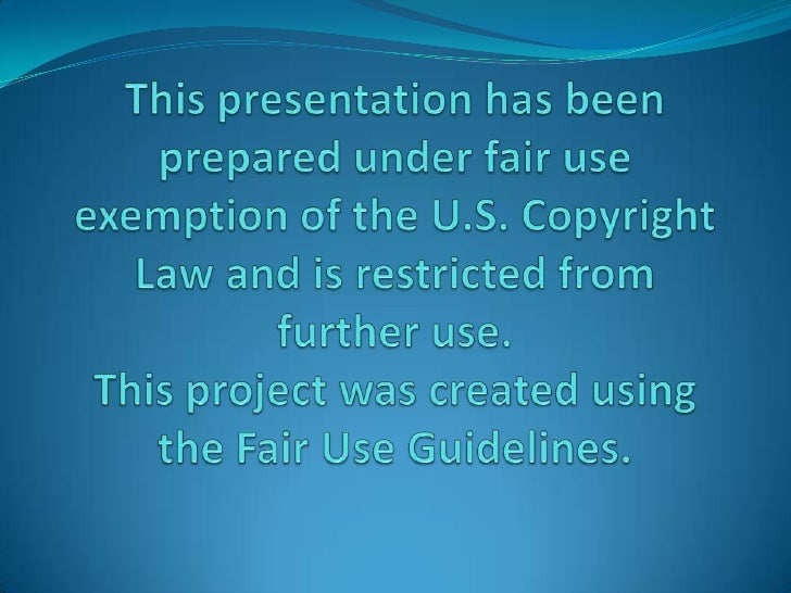 This presentation has been prepared under fair use exemption of the U.S. Copyright Law and is restricted from further use....