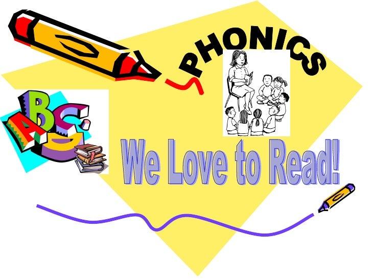 PHONICS We Love to Read!