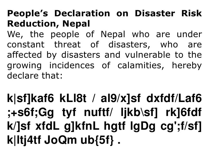 People's Declaration on Disaster Risk Reduction, Nepal<br />We, the people of Nepal who are under constant threat of disas...