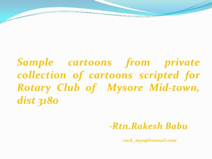 Sample cartoons from private collection of cartoons scripted for Rotary Club of Mysore Mid-town, dist 3180                ...