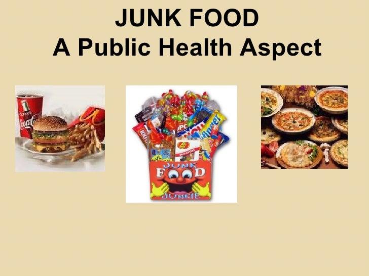 JUNK FOOD A Public Health Aspect