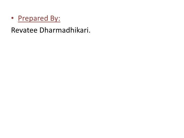 Prepared By:<br />RevateeDharmadhikari.<br />