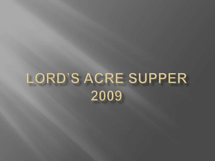 Lord's Acre Supper2009<br />