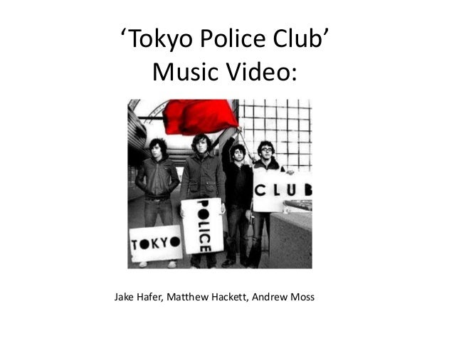 'Tokyo Police Club' Music Video: Jake Hafer, Matthew Hackett, Andrew Moss