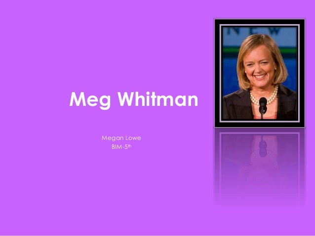 Meg Whitman Megan Lowe BIM-5th