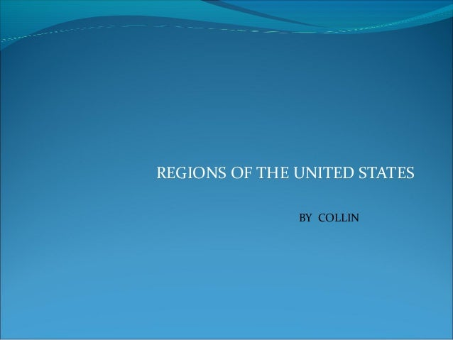REGIONS OF THE UNITED STATES BY COLLIN