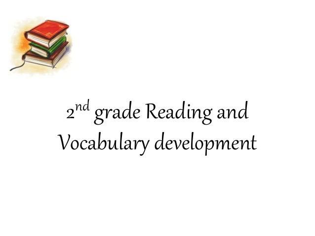 2nd grade Reading and Vocabulary development
