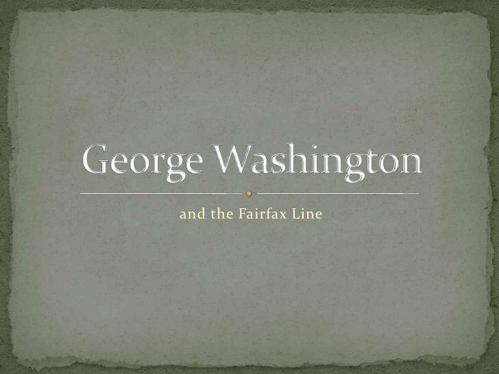 and the Fairfax Line<br />George Washington<br />