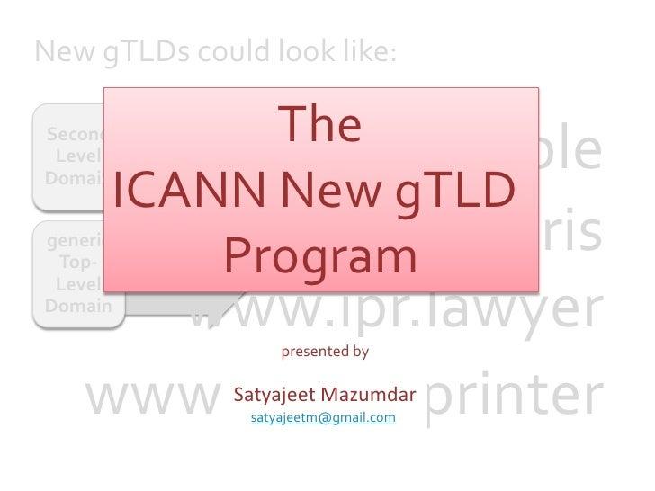 New gTLDs could look like:<br />The<br />ICANN New gTLD <br />Program<br />www.iPod.apple<br />www.travel.paris<br />www.i...