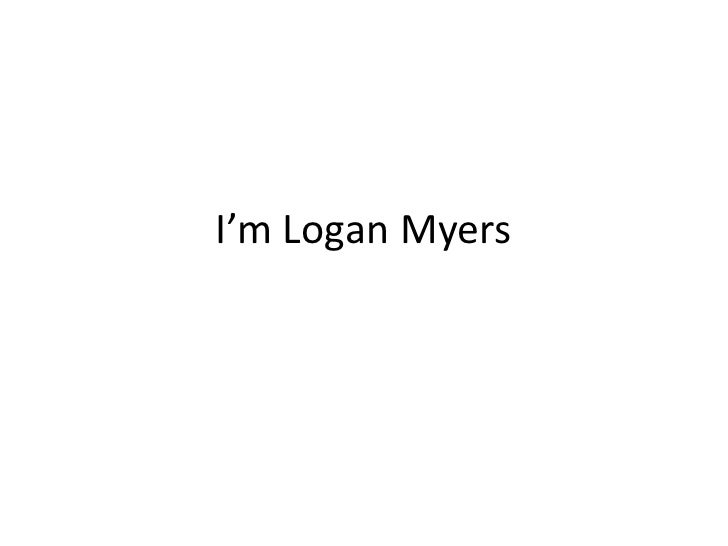 I'm Logan Myers