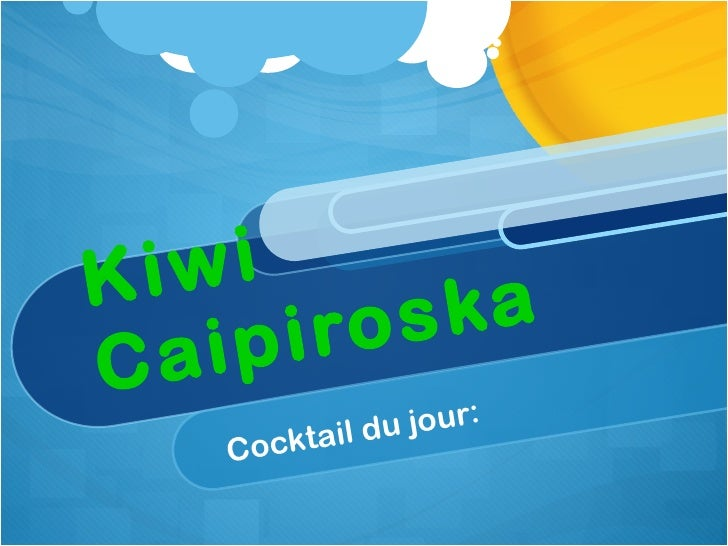Kiwi Caipiroska Cocktail du jour: