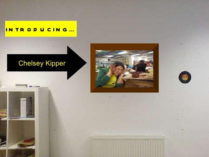 INTRODUCING… Chelsey Kipper
