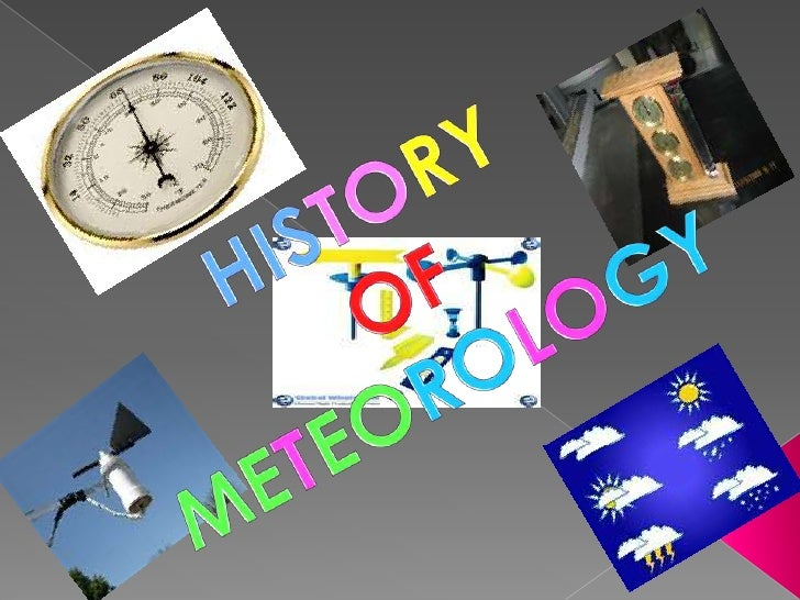 HISTORY <br />OF<br />METEOROLOGY<br />
