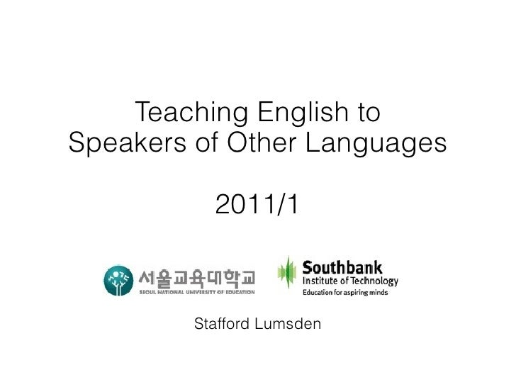 Teaching English toSpeakers of Other Languages          2011/1        Stafford Lumsden