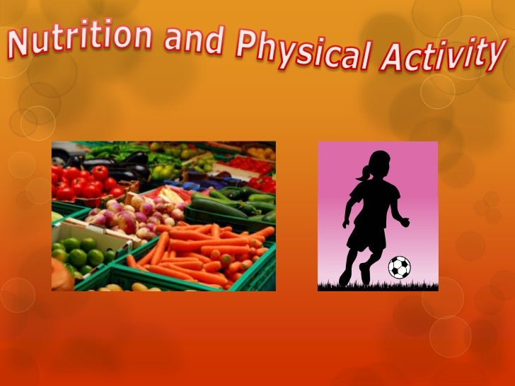 Nutrition and Physical Activity<br />