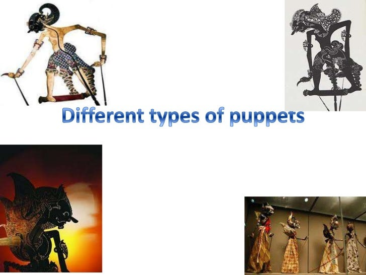 Different types of puppets<br />