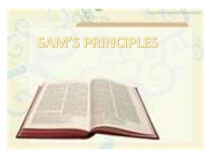SAM'S PRINCIPLES<br />