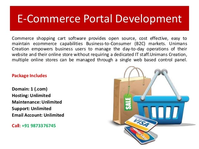 E-Commerce Portal Development Commerce shopping cart software provides open source, cost effective, easy to maintain ecomm...