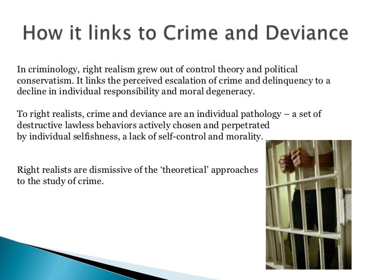 crime left and right realism What are the strengths and weaknesses of realist criminologies  left realism argues that crime can only be  policies for crime right and left realisms .