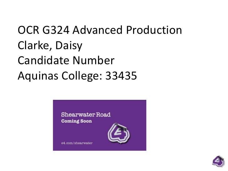 OCR G324 Advanced Production<br />Clarke, Daisy<br />Candidate Number<br />Aquinas College: 33435<br />