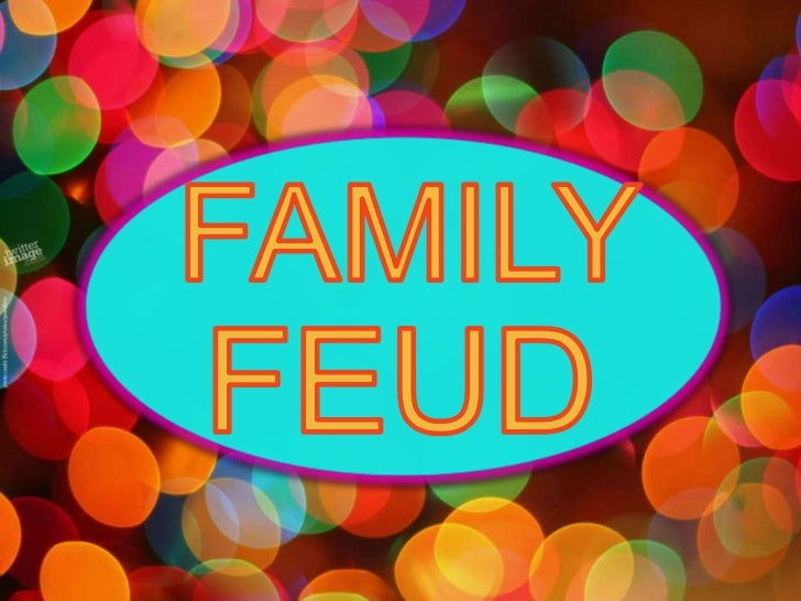FAMILY<br />FEUD<br />