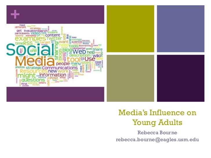 Media's Influence on Young Adults Rebecca Bourne [email_address]