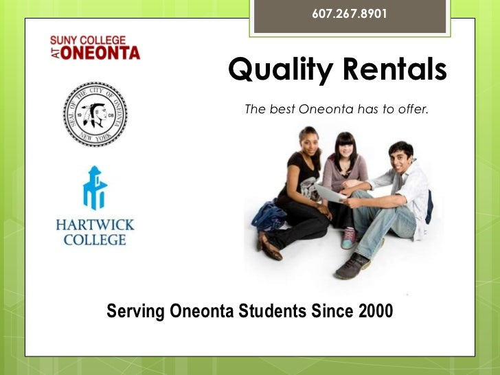 607.267.8901<br />Quality Rentals<br />The best Oneonta has to offer. <br />Serving Oneonta Students Since 2000<br />