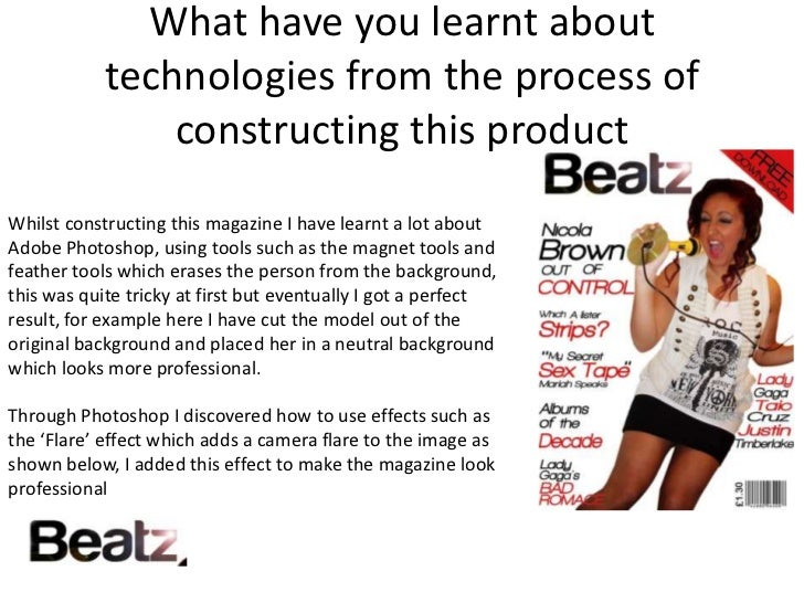 What have you learnt about technologies from the process of constructing this product<br />Whilst constructing this magazi...