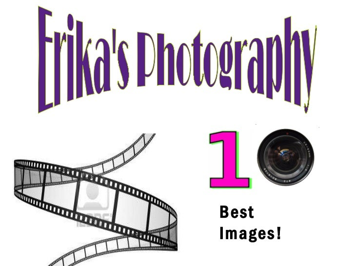 Erika's Photography Best Images!