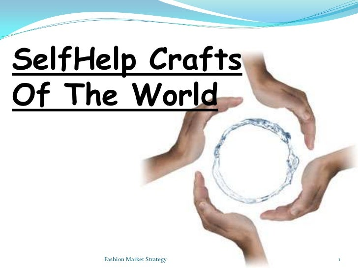 SelfHelp Crafts Of The World<br />1<br />Fashion Market Strategy<br />