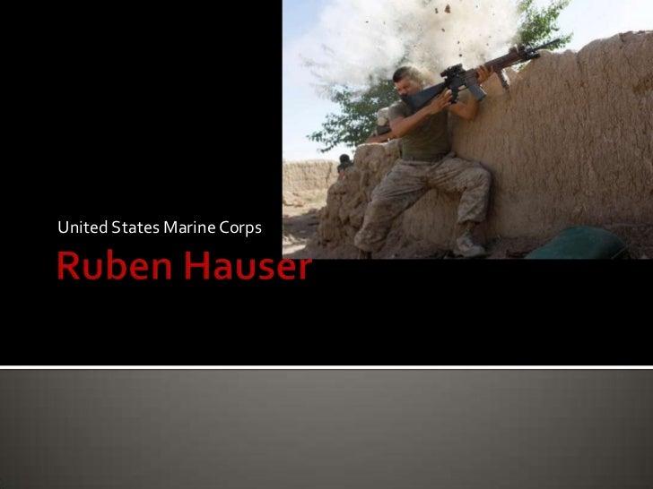Ruben Hauser<br />United States Marine Corps<br />