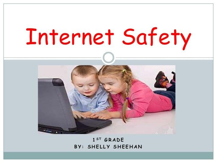 1st Grade <br />By: shellysheehan<br />Internet Safety<br />