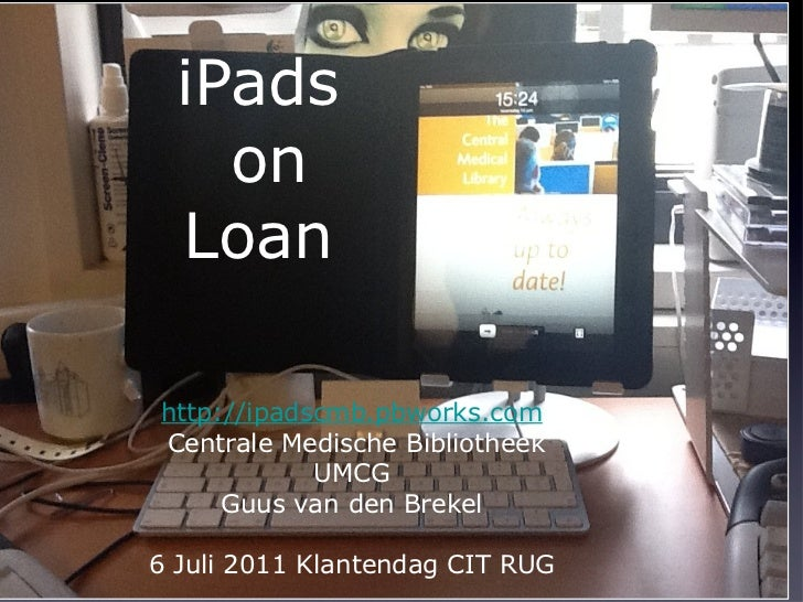 iPad on Loan : a project from the CMB UMCG