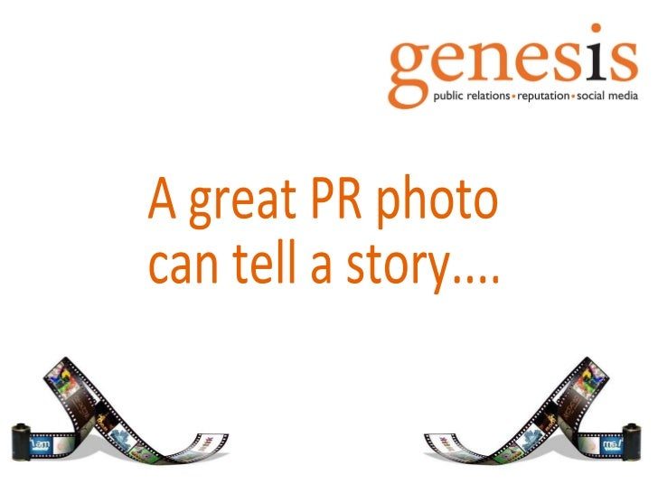 A great PR photo  can tell a story....