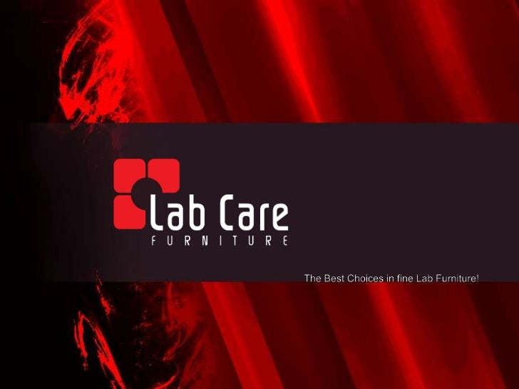 The Best Choices in fine Lab Furniture!<br />
