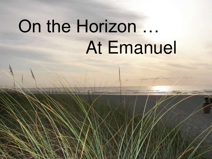 On the Horizon …<br />              At Emanuel<br />
