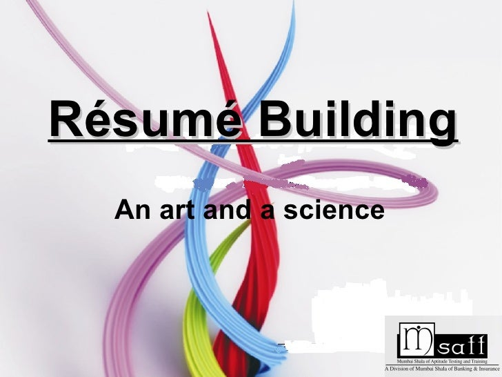 Résumé Building An art and a science