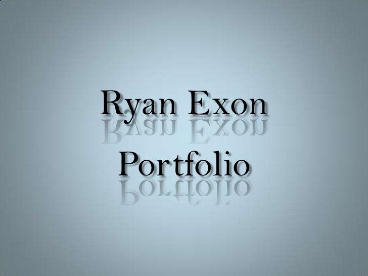 Ryan Exon Portfolio