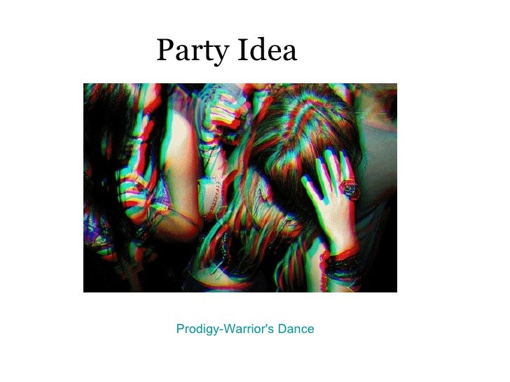 Party Idea Prodigy-Warrior's Dance