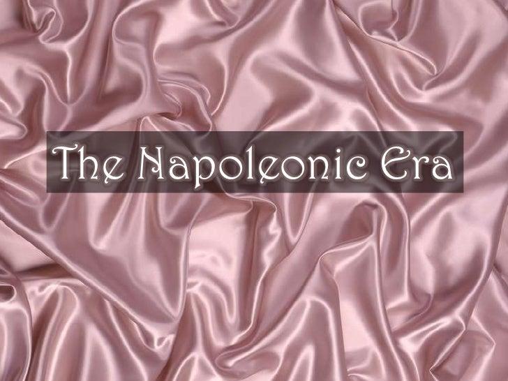 The Napoleonic Era<br />